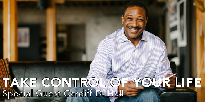 Take Control of Your Life | Cardiff D. Hall | Tide Turners | Action | Mindset | Attitude