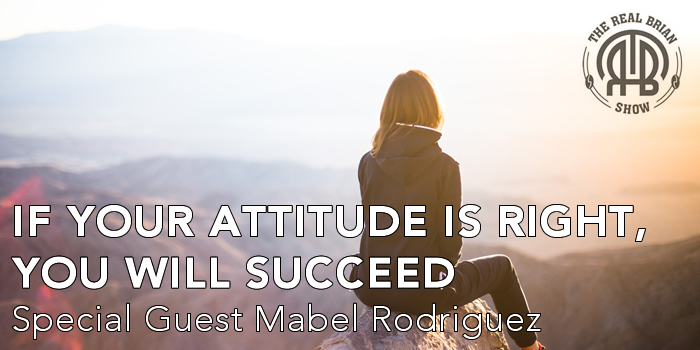 If Your Attitude is RIGHT, You WILL Succeed | Mabel Rodriguez | Mindset | Self-Development | Authenticity | Success