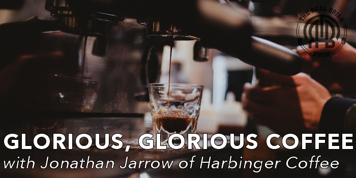 Glorious, Glorious Coffee with Jonathan Jarrow of Harbinger Coffee
