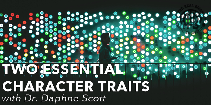 Two Essential Character Traits with Dr. Daphne Scott