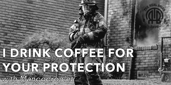 I Drink Coffee For Your Protection with Mangodroplet